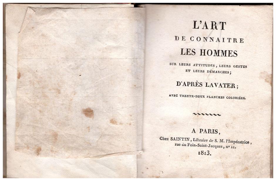 «L`art de connaitre les homes sur attitudes, leurs gestes et leurs demarches; d`apres Lavater; avec trente-deux plan ches coloriees». A Paris. 1813