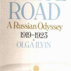 Olga Ilyn. White road. A Russian Odyssey 1919 – 1923. New York: Holt, Rinehart andWinston.